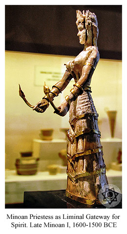 Minoan Priestess as Liminal Gateway for spirit (Late Minoan I, 1600-1500 BCE).