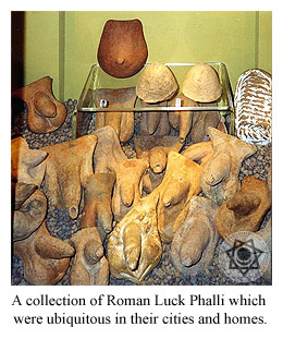 A collection of Roman Luck Phalli which were ubiquitous in their cities and homes.